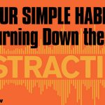 4 Simple Habits for Turning Down the Noise