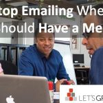 Stop Emailing When You Should Have a Meeting