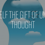 Give Yourself the Gift of Unconscious Thought