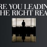 Are You Leading for the Right Reasons?