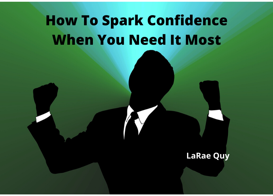 How To Spark Confidence When You Need It Most