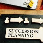 Succession Planning Is More Important Today Than Eve