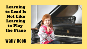 Learning to Lead is not Like Learning to Play the Piano