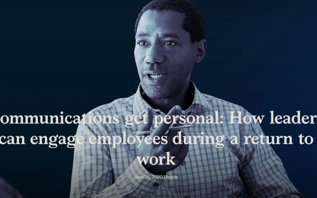 Communications get personal: How Leaders can Engage Employees During a Return to Work