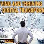Surviving and Thriving in the Age of Digital Transformation