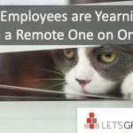 What Employees are Yearning For in Remote One-on-Ones