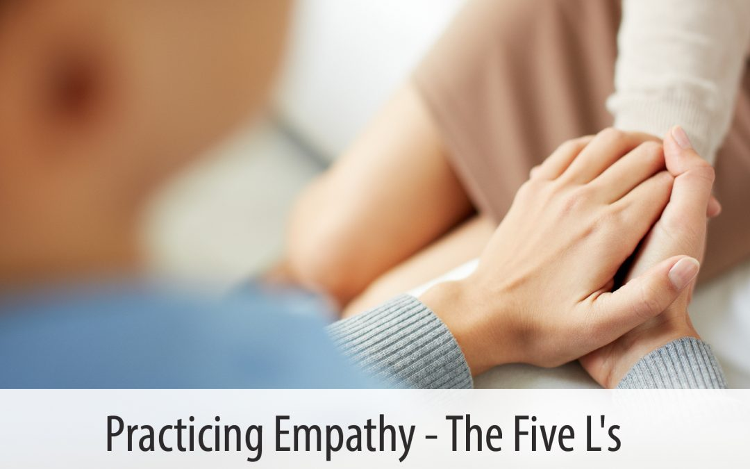 Practicing Empathy – The Five L's