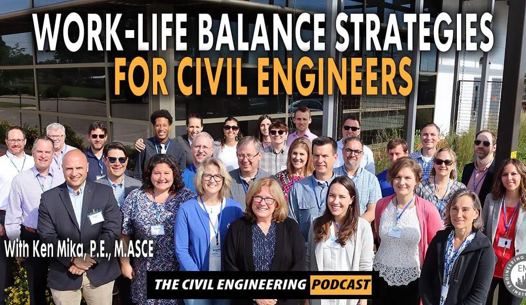 PODCAST – Work-Life Balance Strategies for Civil Engineers