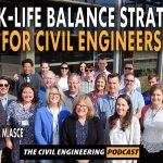 PODCAST - Work-Life Balance Strategies for Civil Engineers