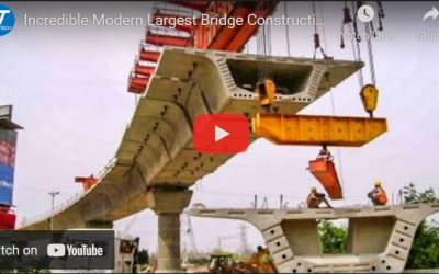 Largest Bridge Construction by Amazing and Modern Technology