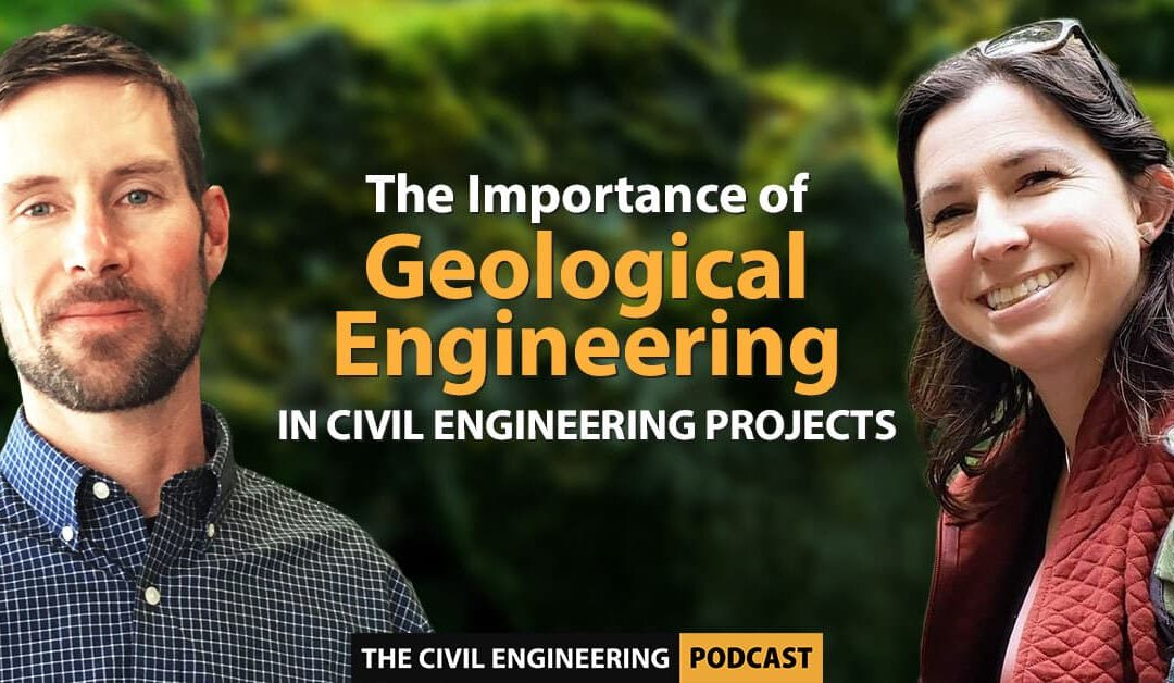 PODCAST –  The Importance of Geological Engineering in Civil Engineering Projects