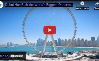 The World's Biggest Observation Wheel Built in Dubai